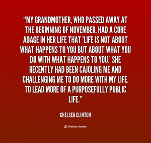 quote Chelsea Clinton my grandmother who passed away at the 1 153746