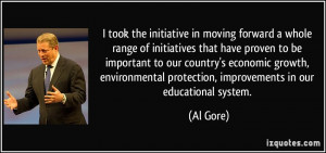 ... environmental protection, improvements in our educational system. - Al