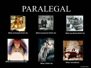 Paralegal - What People Think I Do / What I Really Do