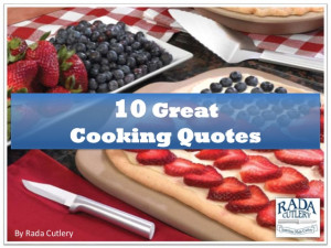 Cooking Quotes from Rada Cutlery