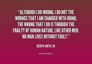 quote-Joseph-Smith-Jr.-although-i-do-wrong-i-do-not-218628.png