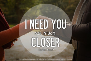 Short Love Quotes for him - I need you so much