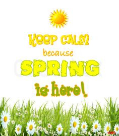 Keep Calm because SPRING is here! - created by eleni More