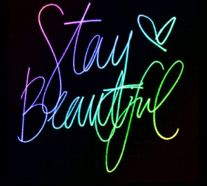 Stay Beautiful Quotes Stay beautiful - inside and