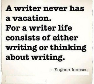 writer never has a vacation x