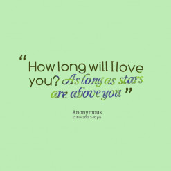 thumbnail of quotes How long will I love you? *As *long *as *stars ...