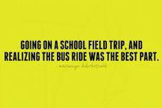 omg my 5th grade field trip bus ride was awesome! Especially Cuz u was ...
