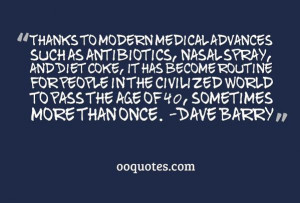 ... people in the civilized world to pass the age of 40, sometimes more