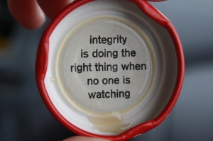 Quote : Integrity is doing the right thing
