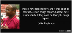 Players have responsibility, and if they don't do their job, certain ...