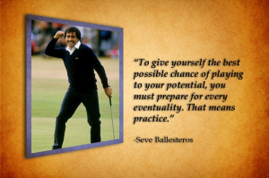You must prepare for every eventuality...Seve Ballesteros Quote