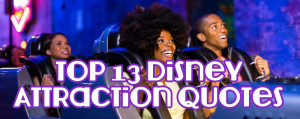 ... Disney attractions – be sure to share your favorite ride quotes in