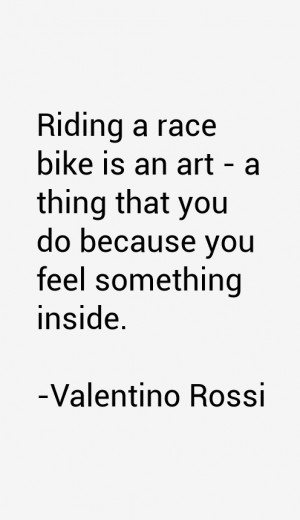 Valentino Rossi Quotes & Sayings