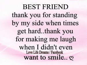 Best Friend... thank you for standing by my side when times get hard ...