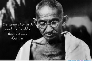 the seeker after truth should be humbler than the dust