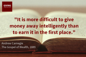 difficult to give money away intelligently than to earn it in the ...