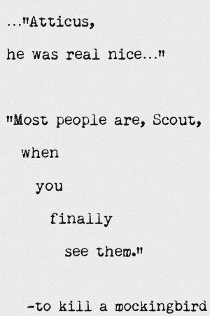 ... scout when you finally see them to kill a mockingbird harper lee quote