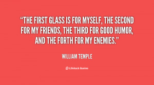 quote-William-Temple-the-first-glass-is-for-myself-the-33484.png