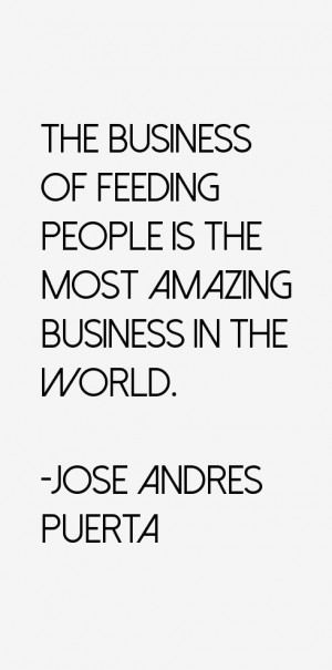 Jose Andres Puerta Quotes amp Sayings