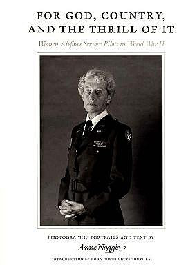 ... , and the Thrill of It: Women Airforce Service Pilots in World War II