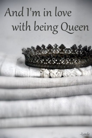 Being Queen Quotes