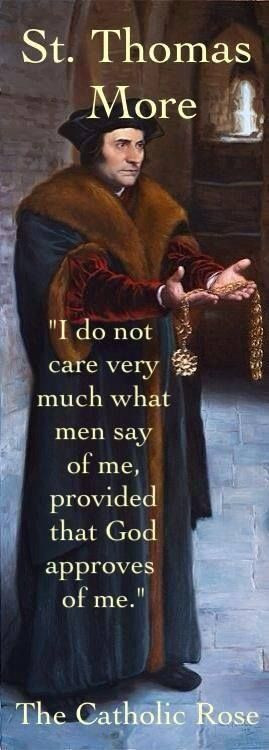 St. Thomas More) It's not about being politically correct ! It is ...