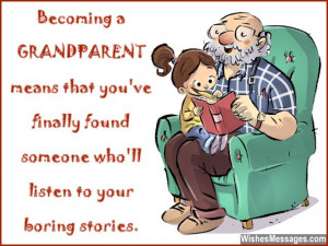16) Becoming a grandparents means that you've finally found someone ...