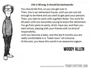 funny Woody Allen quote life backwards