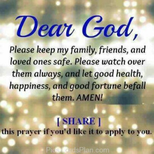 God, Please Keep my Family friends and Loved ones Safe, A short prayer ...