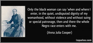 Only the black woman can say 'when and where I enter, in the quiet ...
