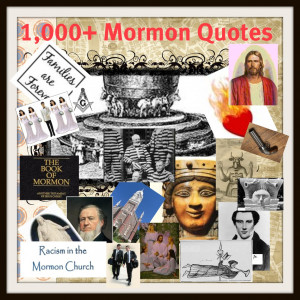 our 2nd list of 1,000+ Reasons to Leave Mormonism, aka, Mormon Quotes ...