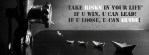 Life risk quotes facebook timeline cover