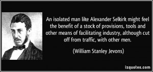 An isolated man like Alexander Selkirk might feel the benefit of a ...