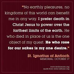 St. Ignatius of Antioch, pray for us! (memorial: October 17)