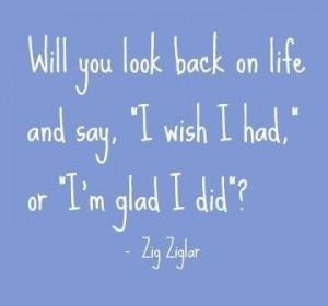 Zig ziglar, quotes, sayings, life, wish, glad, memory