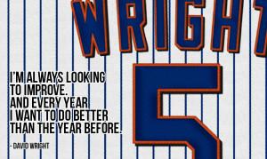 "... than the year before."" - David Wright (photo credit: BaseballBacks"