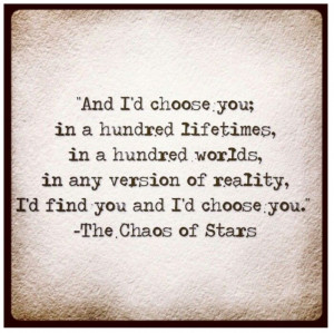 choose you -- poetry, prose, quotes
