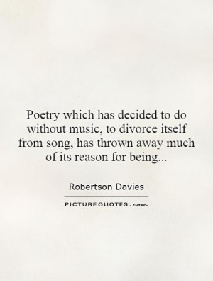 ... song, has thrown away much of its reason for being... Picture Quote #1