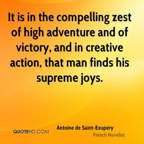 It is in the compelling zest of high adventure and of victory, and in ...