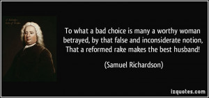 To what a bad choice is many a worthy woman betrayed, by that false ...