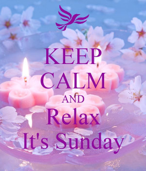 Relaxing Sunday Quotes Calm And Relax it 39 s Sunday