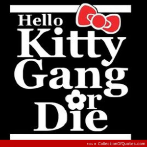 Hello Kitty Gang Quote