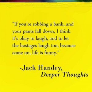 Life IS funny...jack handey For more: https://www.facebook.com/media ...