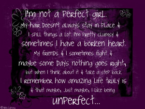am not a Perfect Girl ~ Confidence Quote