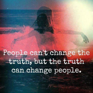 people can lie and twist the truth but in the end it endures