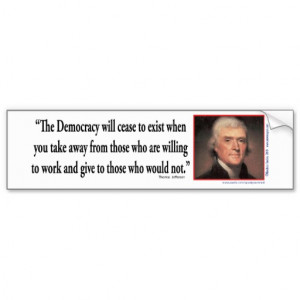 Thomas Jefferson - Quotes Democracy Car Bumper Sticker