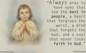 Always Pray To Have Eyes That See The Best In People - Faith Quote