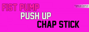 fist pump, push up, chapstick (jersey shore) Profile Facebook Covers