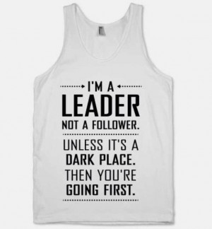 The leader. Funny leadership quote