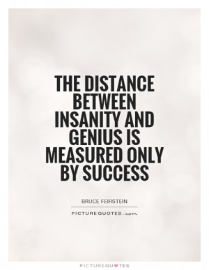 Success Quotes Insanity Quotes Genius Quotes Bruce Feirstein Quotes